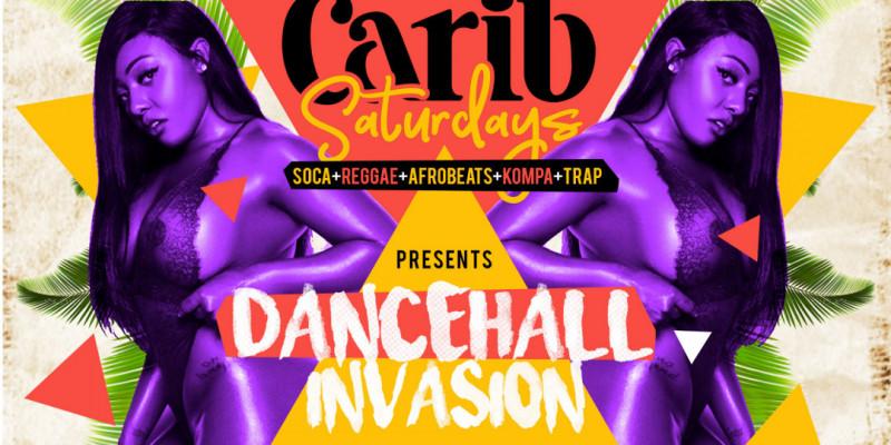 Carib Saturdays: Dancehall Invasion